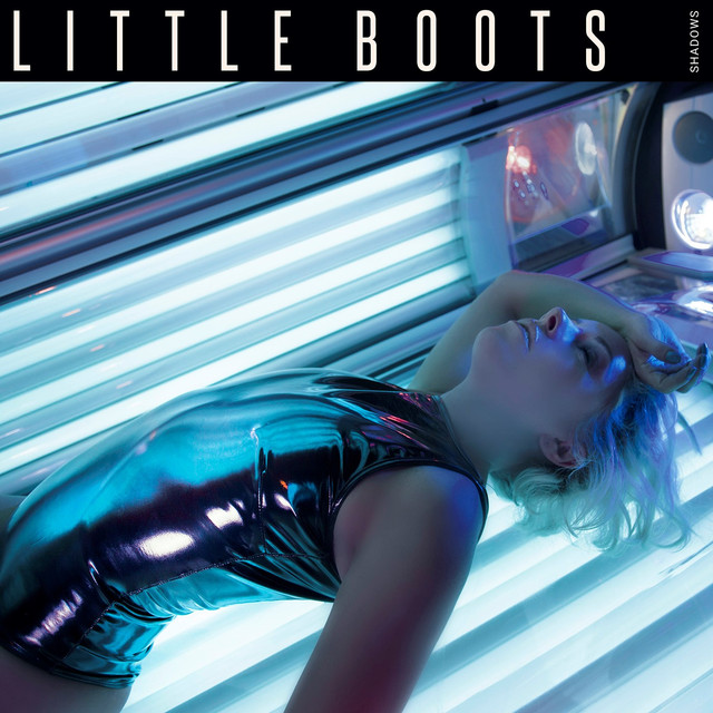 Shadows – Little Boots (ft. Joyce Muniz)