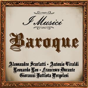 Baroque: Alessandro Scarlatti - Antonio Vivaldi - Leonardo Leo - Francesco Durante - Giovanni Battista Pergolesi album