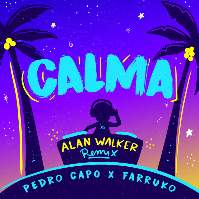 Calma (Alan Walker Remix) by Pedro Capó on Spotify