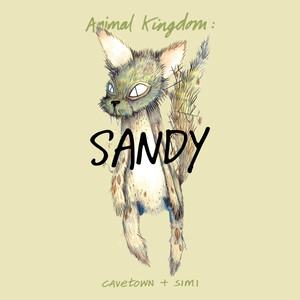Animal Kingdom: Sandy - Cavetown