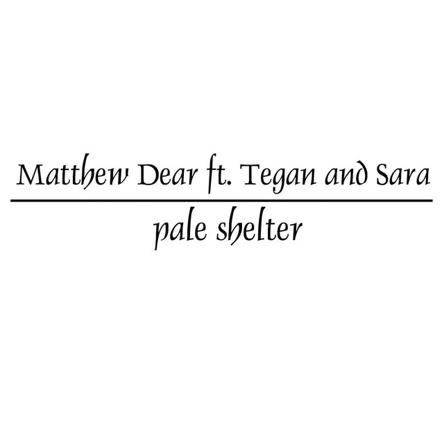 Pale Shelter (feat. Tegan and Sara)