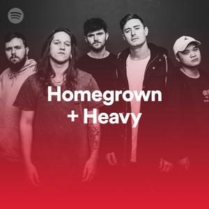 Homegrown + Heavy