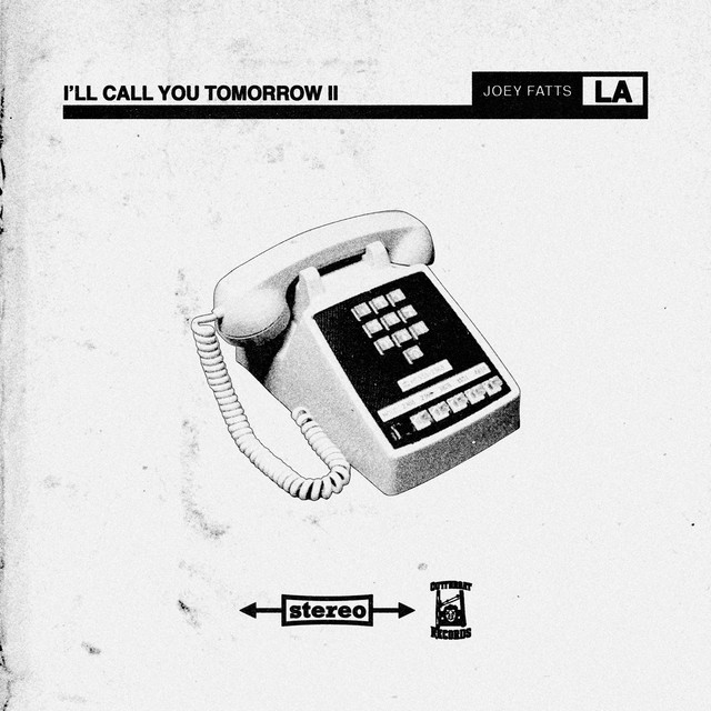 Album cover for I'll Call You Tomorrow II by Joey Fatts