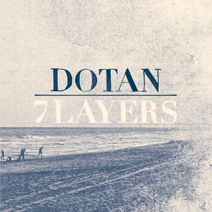 7 Layers - Dotan