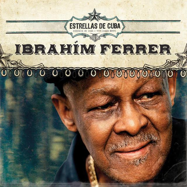 Estrellas de Cuba: Ibrahim Ferrer