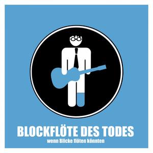 Wenn Blicke flöten könnten - Blockflöte Des Todes