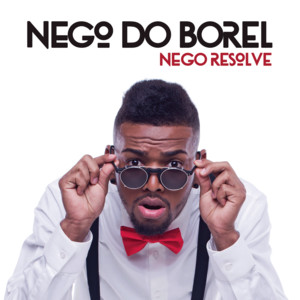 Nego Resolve - Nego Do Borel