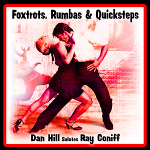 Foxtrots, Rumbas and Quicksteps: Dan Hill Salutes Ray Coniff album