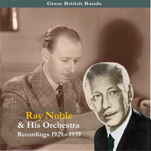 Great British Bands / Ray Noble & His Orchestra album