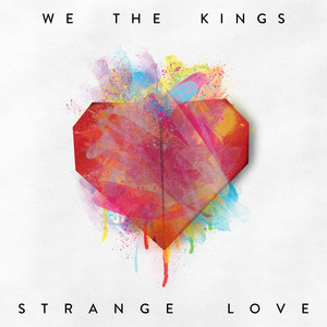 Strange Love - We The Kings