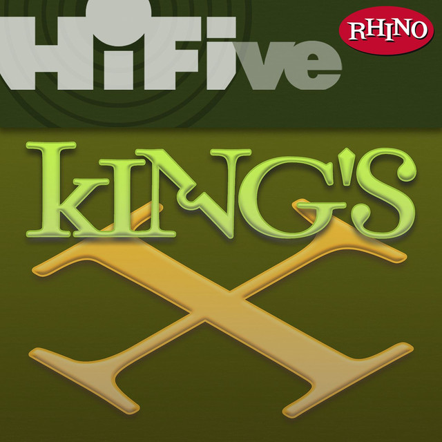 Rhino Hi-Five: King's X