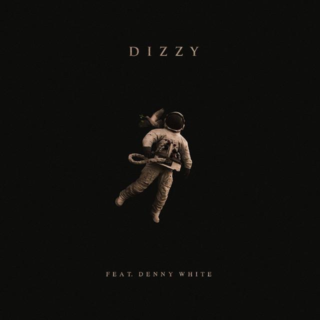 Dizzy (feat. Denny White)