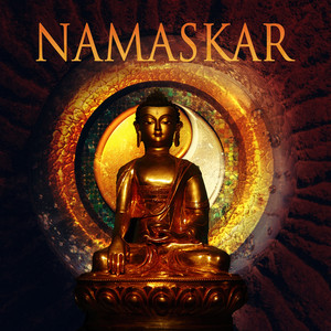 Namaskar - Awesome Peaceful Music for Serenity, Namaste Yoga Music, Total Relax, Shirodhara, Daily Yoga & Tai Chi, Gentle Sounds