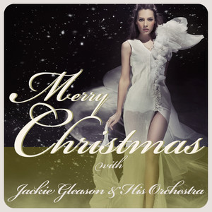 Merry Christmas with Jackie Gleason & His Orchestra
