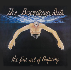 The Fine Art Of Surfacing - Boomtown Rats