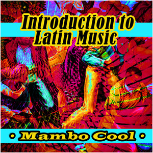 Mambo Cool: Introduction to Latin Music album