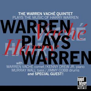 Warren Plays Warren (The Warren Vaché Quintet Plays the Music of Harry Warren) album