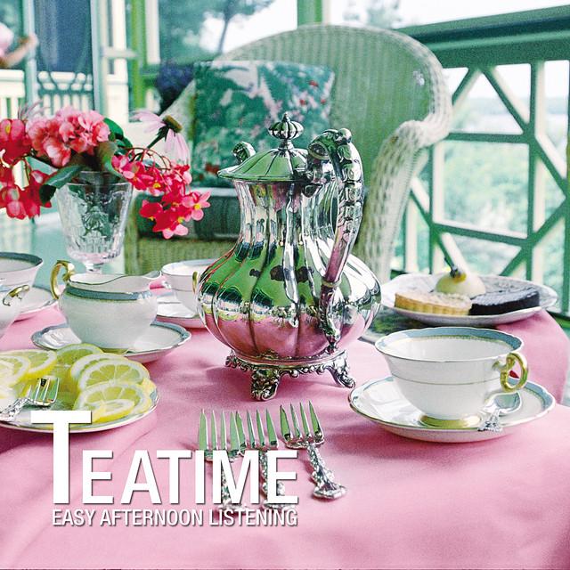 Teatime - Easy Afternoon Listening