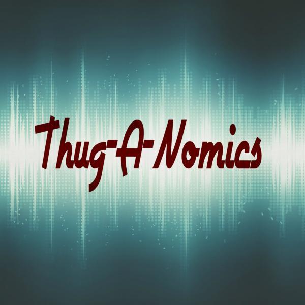 Thug-A-Nomics