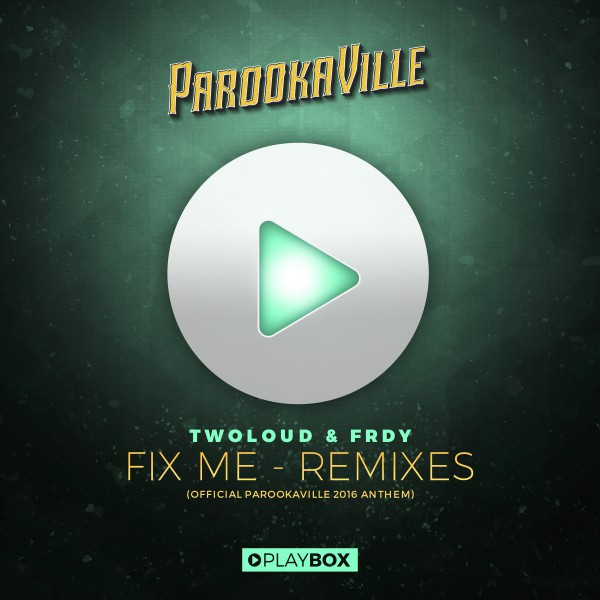 Fix Me (Official Parookaville 2016 Anthem) [The Remixes]