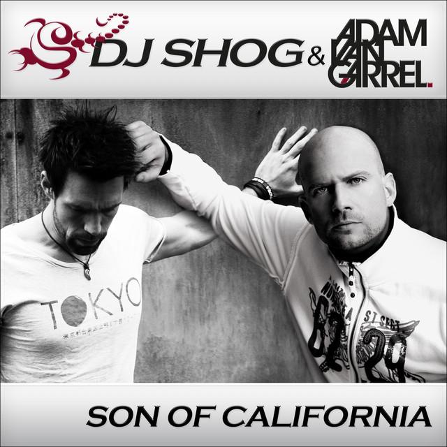 DJ Shog, Adam van Garrel, Adam van Garrel & DJ Shog Son Of California album cover