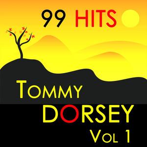 99 Hits : Tommy Dorsey Vol 1 album