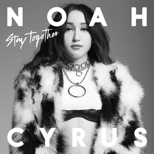 Stay Together - Noah Cyrus