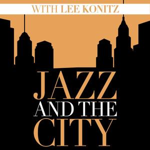 Jazz And The City With Lee Konitz album