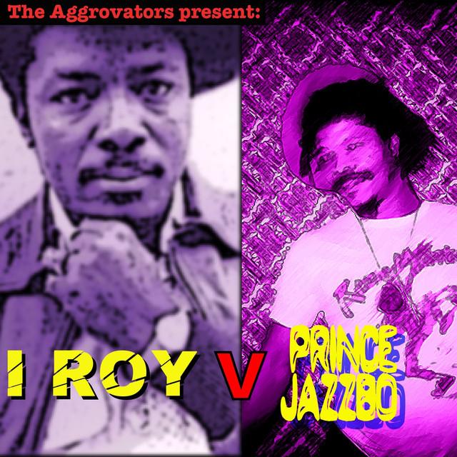 I-Roy V Prince Jazzbo