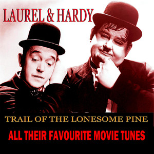 Trail Of The Lonesome Pine - Laurel And Hardy