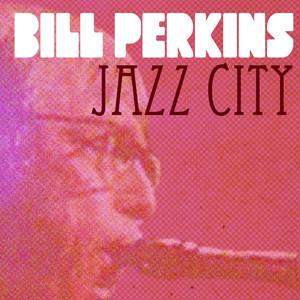 Bill Perkins, Jazz City album