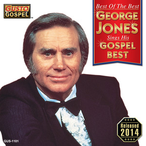 Best Of The Best: Sings His Gospel Best - George Jones