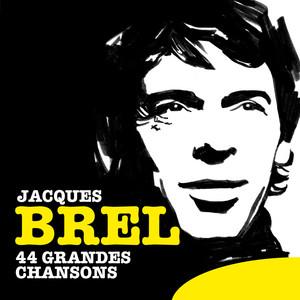 44 Grandes chansons - Jacques Brel