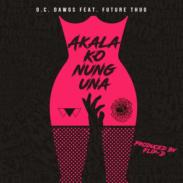 Akala Ko Nung Una (feat. Future Thug)