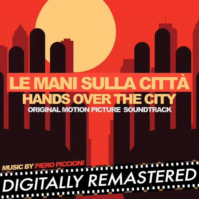 Le Mani sulla Città - Hands over the City (Original Motion Picture Soundtrack) - Digitally Remastered