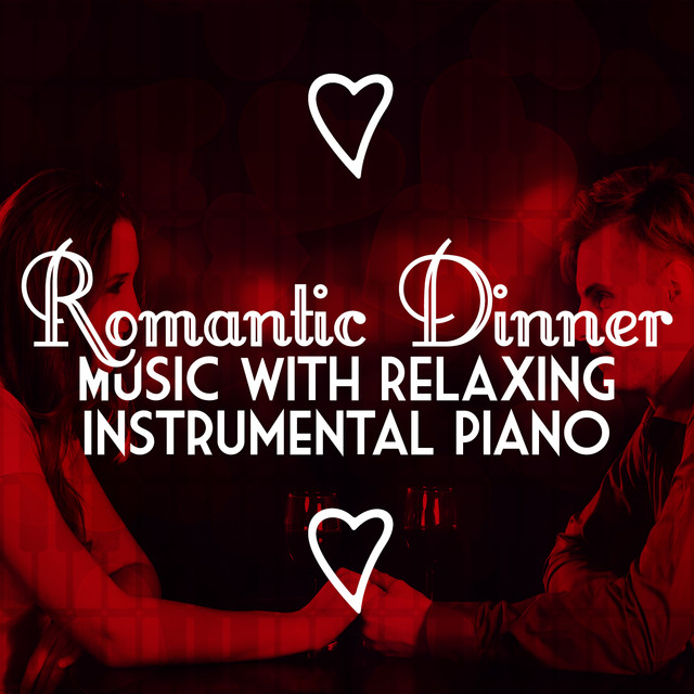 Romantic Dinner Party Music with Relaxing Instrumental Piano Albumcover