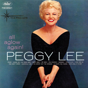All Aglow Again! - Peggy Lee