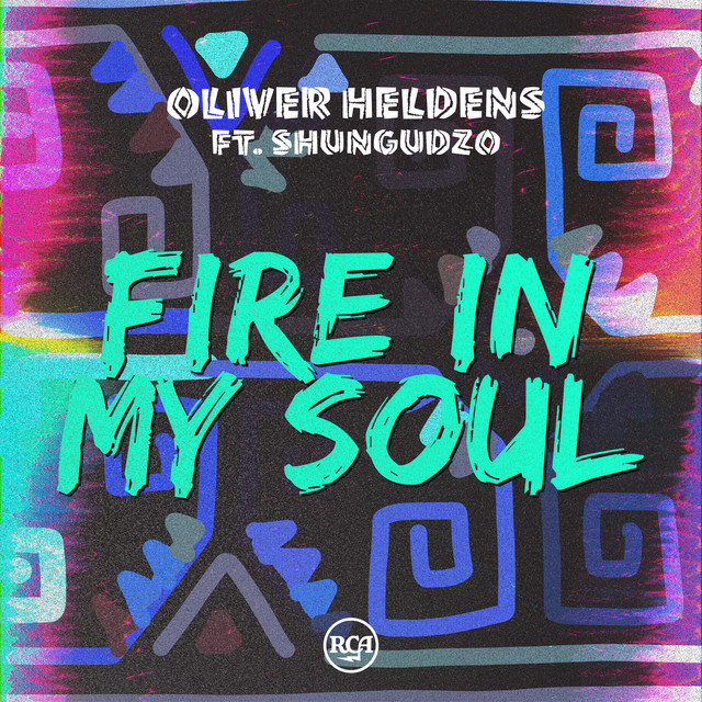 Fire in my soul - Oliver Heldens ft. Shungudzo
