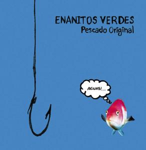 Pescado Original - Enanitos Verdes