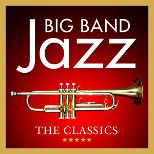 Big Band Jazz: The Classics album