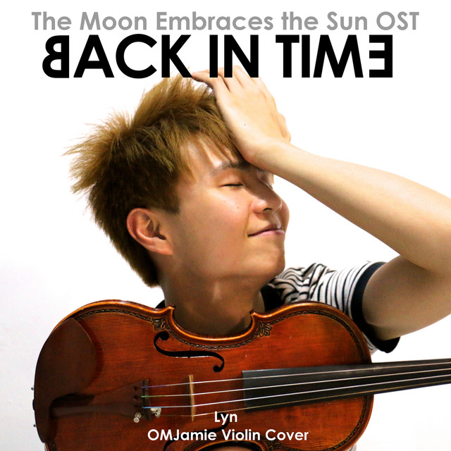 Back in Time - Lyn (The Moon Embraces the Sun OST) | OMJamie