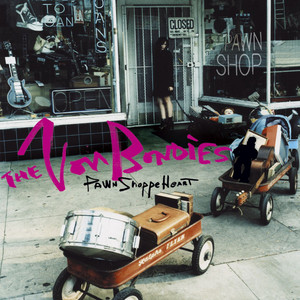 Pawn Shoppe Heart - The Von Bondies