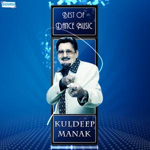 Best of Dance Music - Kuldeep Manak