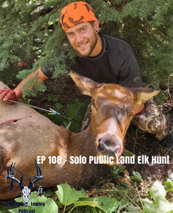 Episode 108 - Solo Public Land Elk Hunt