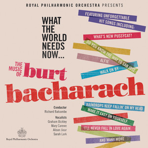 What the World Needs Now (The Music of Burt Bacharach)