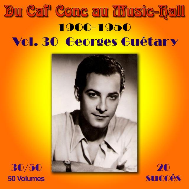 Georges Guétary Du Caf' Conc au Music-Hall (1900-1950) en 50 volumes - Vol. 30/50 album cover