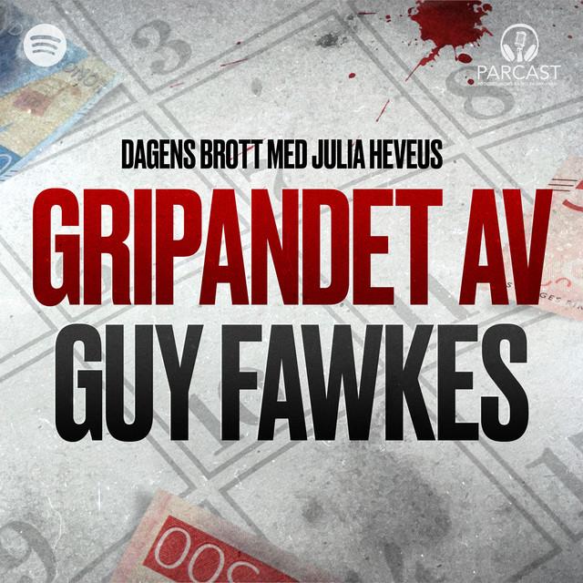 Julia Heveus: Gripandet av Guy Fawkes
