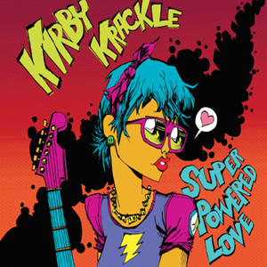 Super Powered Love - Kirby Krackle