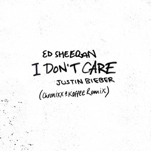 I Don't Care (with Justin Bieber) [Chronixx & Koffee Remix] - Ed Sheeran and Justin Bieber