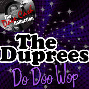 The Duprees Do Doo Wop - [The Dave Cash Collection]